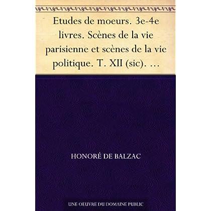 Etudes de moeurs. 3e-4e livres. Scènes de la vie parisienne et scènes de la vie politique. T. XII (sic). Envers de l'histoire co