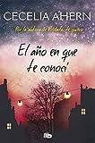 Libros Descargar en linea El ano en que te conoci FICCIoN (PDF y EPUB) Espanol Gratis