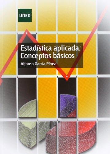 Estadística Aplicada: Conceptos Básicos (EDUCACIÓN PERMANENTE) por Alfonso GARCÍA PÉREZ