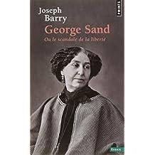 George Sand ou le scandale de la liberté