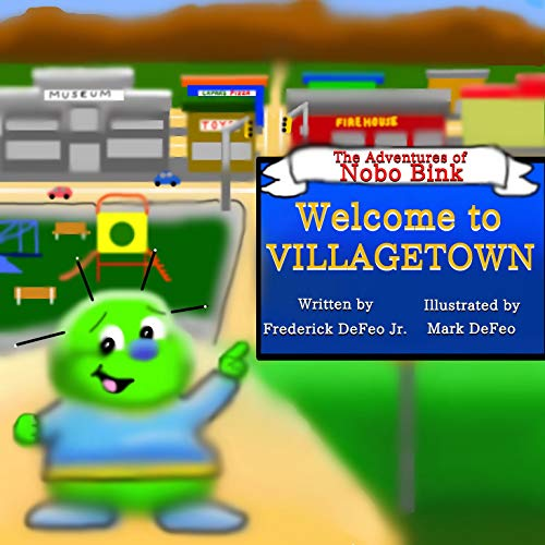 The Adventures of Nobo Bink:  Welcome to Villagetown (The Adventure of Nobo Bink: Welcome to Villagetown Book 2) (English Edition)