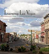 Learning Las Vegas: Portrait of a Northern New Mexican Place by Elizabeth Barlow Rogers (2013-05-20)
