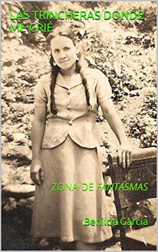 LAS TRINCHERAS DONDE ME CRIÉ: ZONA DE FANTASMAS por Benilda García