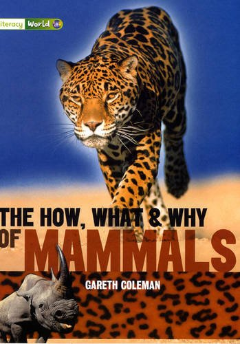 Literacy World Satellites Non Fic Stage 3 The How, What and Why of Mammals (LITERACY WORLD NEW EDITION)