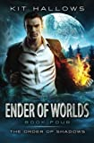 Ender of Worlds (The Order of Shadows, Band 4)