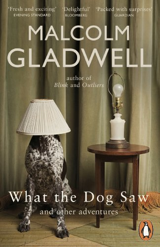 Buchseite und Rezensionen zu 'What the Dog Saw: and other adventures' von Malcolm Gladwell