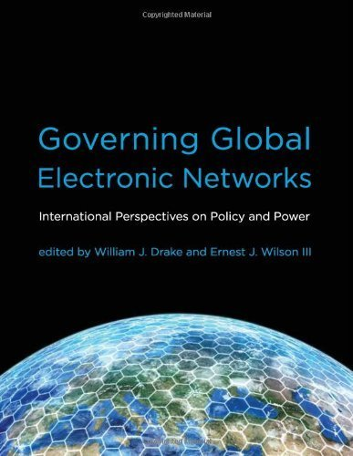 Governing Global Electronic Networks: International Perspectives on Policy and Power (Information Revolution and Global Politics) (2008-12-05)