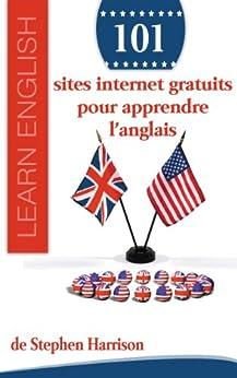 101 sites internet gratuits pour apprendre l'anglais par [Harrison, Stephen]