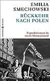 Rückkehr nach Polen: Expeditionen in mein Heimatland