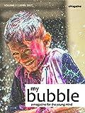My Bubble eMagazine (April 2017)