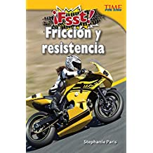 ¡Fsst!  Fricción y resistencia (Drag! Friction and Resistance) (TIME FOR KIDS® Nonfiction Readers)