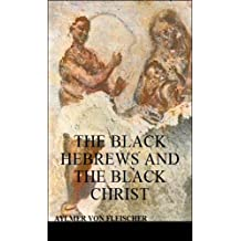 The Black Hebrews and the Black Christ (English Edition)