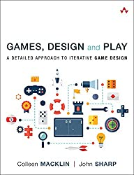 Games, Design & Play: A Detailed Approach To Iterative Game Design