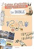 Cahier d'activités pour découvrir la Bible