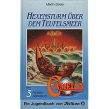 Camelon III. Hexensturm über dem Teufelsmeer. Fantasy- Abenteuer