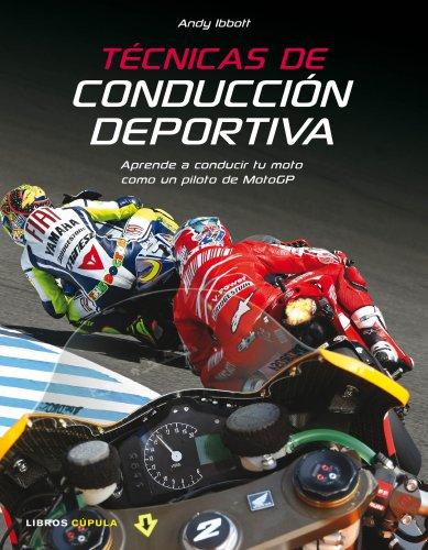Técnicas de conducción deportiva: Aprende a conducir tu moto como un piloto de MotoGP (Hobbies) por Andy Ibbott