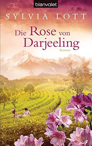 Die Rose von Darjeeling: Roman