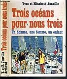 Trois océans pour nous trois - Un homme, une femme, un enfant