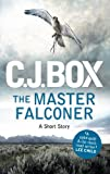 The Master Falconer (Joe Pickett Series) by C.J. Box