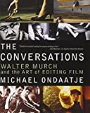 The Conversations: Walter Murch and the Art of Editing Film