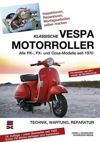 Auto-reparatur Und Wartung (Klassische Vespa Motorroller: Alle PK-, PX- und Cosa-Modelle seit 1970 - Technik, Wartung, Reparatur)