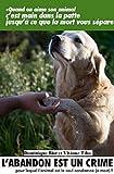 Image de L'abandon des animaux est un crime ! (Essai et Témoignage)
