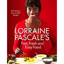 Lorraine Pascale's Fast, Fresh and Easy Food by Pascale, Lorraine on 13/08/2012 unknown edition