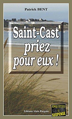 Saint-Cast priez pour eux: Une enquête de la commissaire Marie-Jo Beaussange