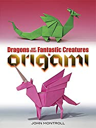 Dragons and Other Fantastic Creatures in Origami