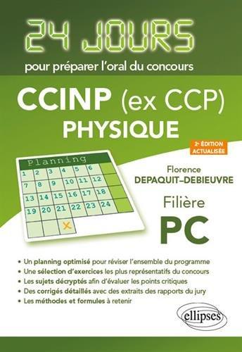 Physique 24 jours pour préparer loral du concours CCP - Filière PC - 2e édition actualisée par Florence Depaquit-Debieuvre