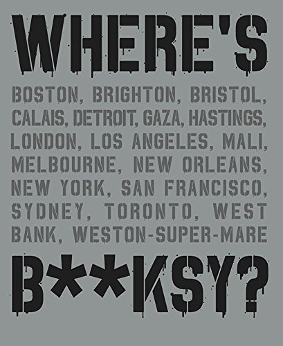 Where's Banksy?: Banksy's Greatest Works in Context por Xavier Tapies
