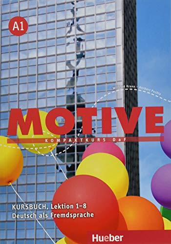 Motive A1: Kompaktkurs DaF.Deutsch als Fremdsprache / Kursbuch, Lektion 1-8