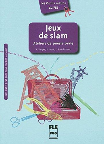 Jeux de slam: Ateliers de posie orale / Buch