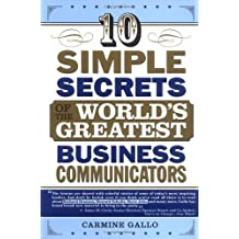 10 Simple Secrets of the World's Greatest Business Communicators by Gallo (2005-04-01)