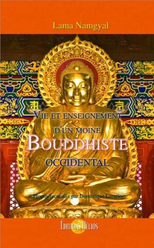 Vie et enseignement d'un moine Bouddhiste occidental par Lama Namgyal