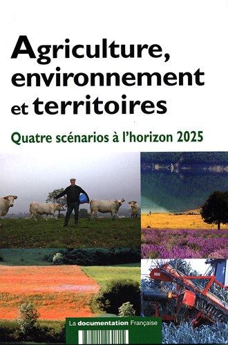 Agriculture, environnement et territoires - Quatre scénarios à l'horizon 2025