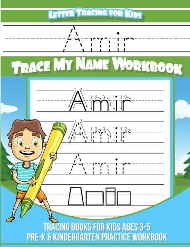 Amir Letter Tracing for Kids Trace my Name Workbook: Tracing Books for Kids ages 3 - 5 Pre-K & Kindergarten Practice Workbook por Amir Books