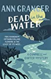 Dead in the Water: A Campbell and Carter Mystery von Ann Granger