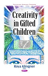 Creativity in Gifted Children (Psychology Research Progress)