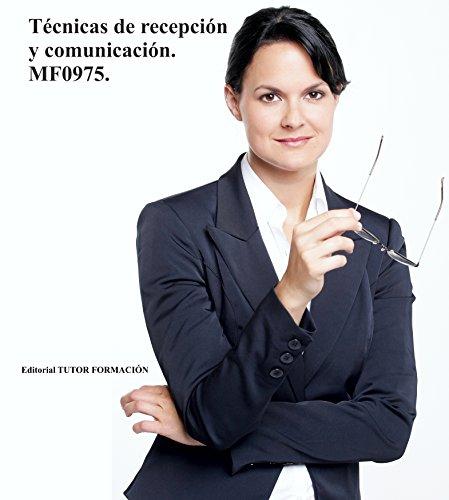 Técnicas de recepción y comunicación. MF0975. por Miguel Ángel Ladrón de Guevara
