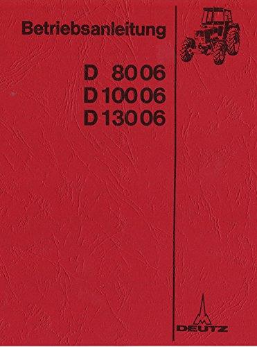 Bedienungsanleitung Deutz Schlepper Traktor D8006 D10006 D13006