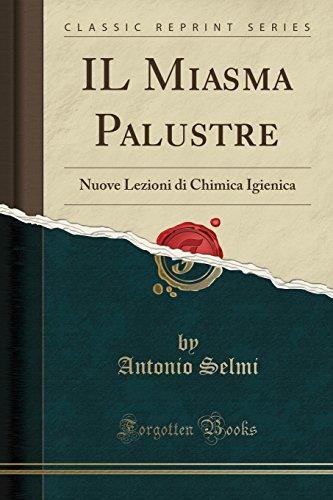 IL Miasma Palustre: Nuove Lezioni di Chimica Igienica (Classic Reprint)