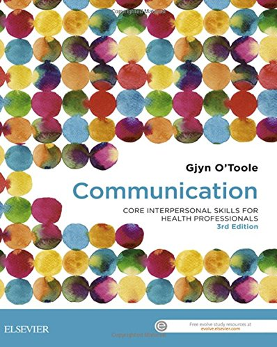 Communication: Core Interpersonal Skills for Health Professionals 3rd Edition