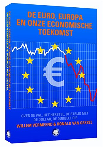 De euro en de toekomst (Dutch Edition) por Willem Vermeend