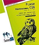 Telecharger Livres Flash Professional CS6 pour PC Mac Creer des animations attractives pour le Web (PDF,EPUB,MOBI) gratuits en Francaise