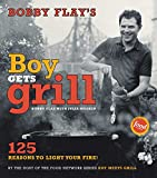 Bobby Flay's Boy Gets Grill: 125 Reasons to Light Your Fire! (English Edition)