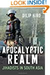 Apocalyptic Realm: Jihad in South Asi...