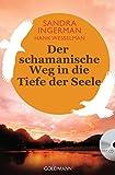 Der schamanische Weg in die Tiefe der Seele: incl. CD mit Trommel-Meditation