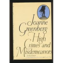 High Crimes and Misdemeanors by Joanne Greenberg (1979-12-01)