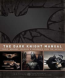The Dark Knight Manual: Tools, Weapons, Vehicles & Documents from the Batcave by Brandon T Snider (2012-07-10)